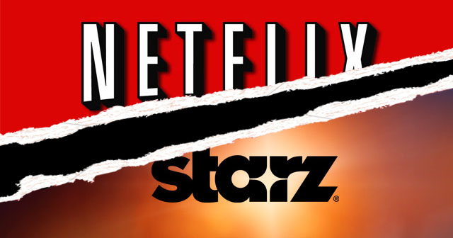 Starz to End Streaming Deal With Netflix